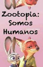 Zootopia: Somos Humanos by AleAldayStyles