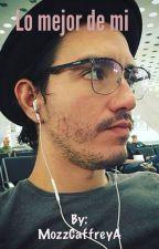 Lo mejor de mi ❤️ (Yayo Gutierrez) TERMINADA by MozzCaffreyA