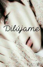 DIBUJAME. by Nao1829