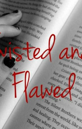 Twisted And Flawed by hey_its_bre