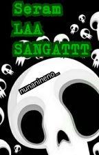 Seram LAA SANGATTT by nunanineno_