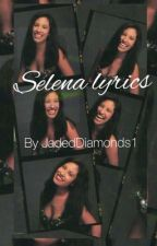 Selena lyrics  by JadedDiamonds1