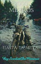 2000 METROS HASTA LA META. (TERMINADA) by ScarlettDeMinerva