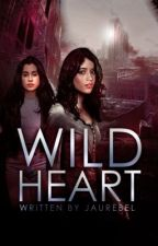 Wildheart ≫ Camren by jaurebel