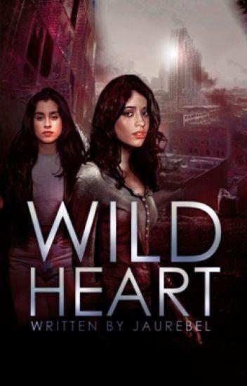 Wildheart ≫ Camren