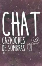C H A T Cazadores De Sombras  by Aliz_Cute