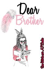 Dear Brother by _TeaBooks_