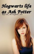 Hogwarts Life as Ash Potter (A Harry Potter/George Weasley/Remus Lupin FF) by xx_WOUTJEEE_xx