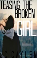 Teasing The Broken Girl. by Harichael5SOS