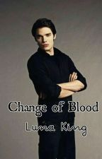 Change of Blood by lunaking_phr