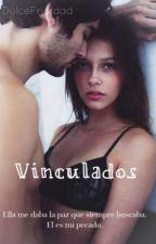 Vinculados. by DulceFrialdad