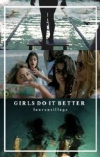 girls do it better; camren by laurensillage