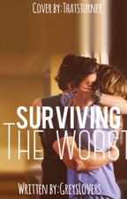 Surviving the worst (a grey's anatomy fan fic) by Greyslovers