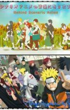 Behind Scenario Anime (Naruto Yaoi) by OSSky1412