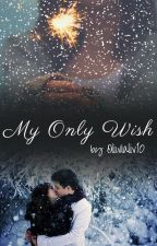 My Only Wish by oliwialiv10