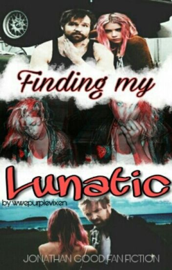 Finding My Lunatic (Dean Ambrose Fanfic) *COMPLETE*