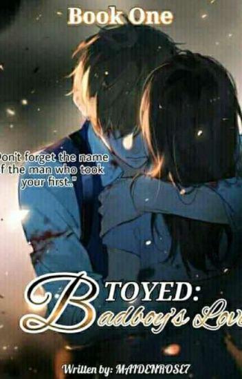 Toyed 1(Badboys Love) Book #1