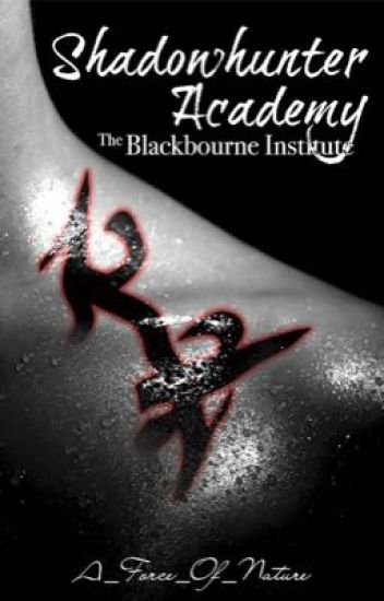 Shadowhunter Academy: The Blackbourne Institute [On Hold]