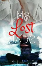 My Lost Jade [Soon] by Miesygirl