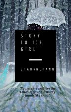 Story to Ice Girl by Isha_ha