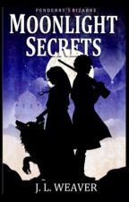 Moonlight Secrets (#2 Penderry's Bizarre) by JoanneWeaver