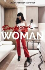 Dangerous Woman by donnybaeee