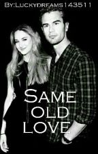 Same Old Love  by Luckydreams143511