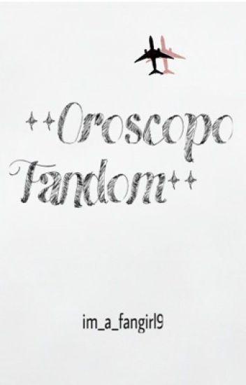••OROSCOPO FANDOM••