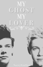 My Ghost My Lover(Narry Story) by NarryNiall22