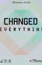 Changed Everything-IDR- by Siapa-saja