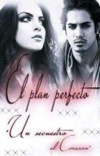 """""""El Plan Perfecto""""  ..Un Secuestro Al Corazón.. (Editando) by Mariixxm"""