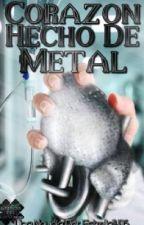 Corazon de metal// re escribiendo  by estrella1416