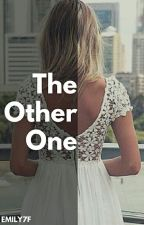 The Other One by Emily7F