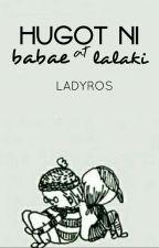 HUGOT NI BABAE AT LALAKI by iamladyros