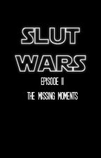 Slut Wars: The Missing Moments by lhemmonade