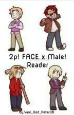 Uke! 2p! FACE x Seme! Male! Reader by Yaoi_God_Peter06