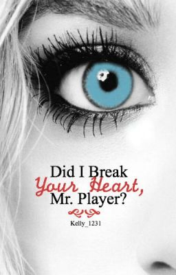 Did I Break Your Heart, Mr. Player?