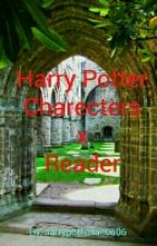 Harry Potter Charecters x Reader  by harrypotterfan0606