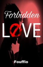 Forbidden LOVE by Fouffio