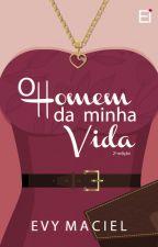 O HOMEM DA MINHA VIDA - 1.5 (completo) by EvyMaciel