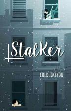 Stalker by coldlikeyou