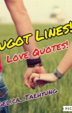 Hugot Lines!! (Love Quotes) by Angelica_Taehyung