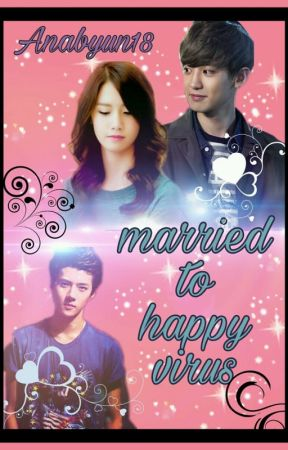 Married to Happy Virus[ Chanyeol×Yoona](book:1&2) by Anabyun18