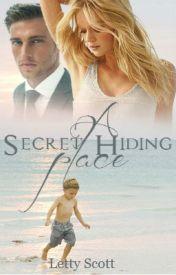 A Secret Hiding Place by embrace_passion