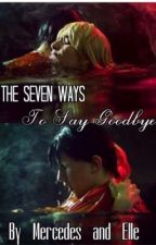 The Seven Ways to Say Goodbye (Percabeth Fanfiction) {Completed} by CaptainMercy