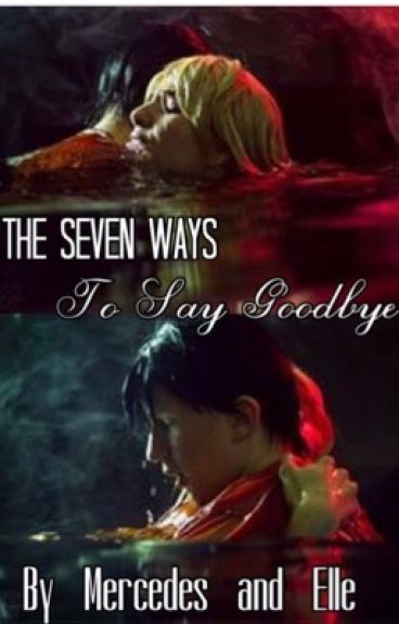 The Seven Ways to Say Goodbye (Percabeth Fanfiction) {Completed}