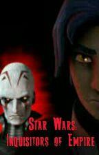 Star Wars: Inquisitors of Empire by illidan2314