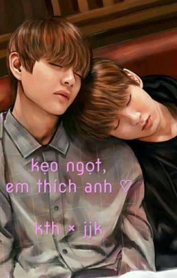 • kth × jjk • kẹo ngọt, em thích anh ♡