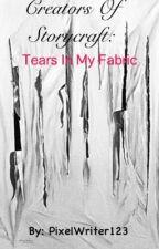 Creators of Storycraft: Tears In My Fabric by PixelWriter123