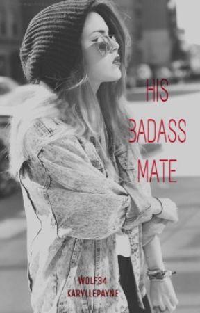 HIS BADASS MATE by KaryllePayne